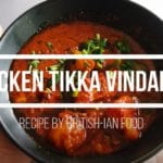 BIR Style Chicken Tikka Vindaloo